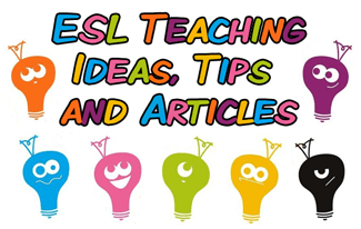 ESL EFL Teaching Ideas, Tips and Articles