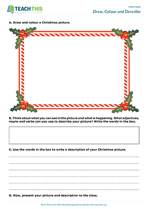 Students then use the words in the box to write a description of their Christmas picture. Afterwards, the students present their pictures and descriptions ...